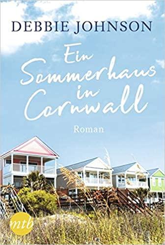 Debbie Johnson: Ein Sommerhaus in Cornwall